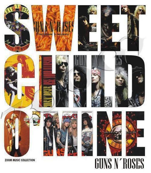 Greatest Hits Guns N Roses: ~ Guns N' Roses, Sweet Child Of Mine Lyrics