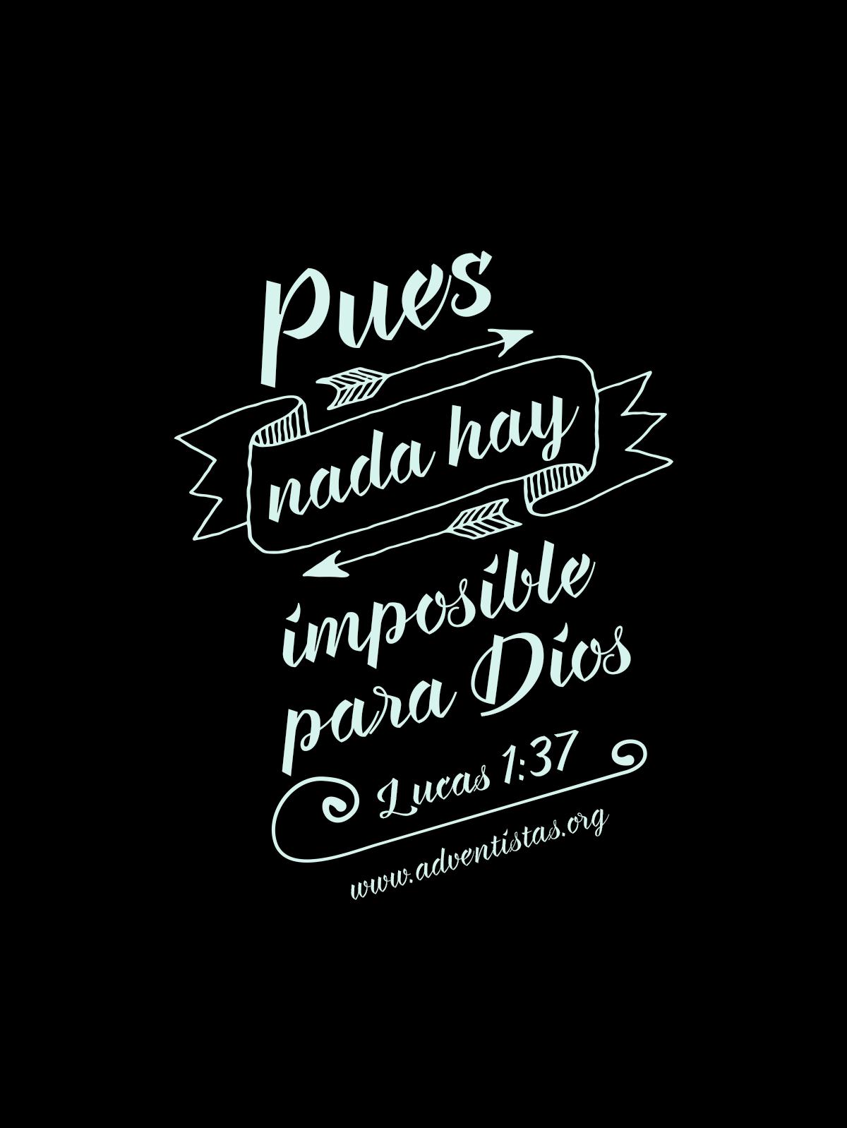 Lucas 1 37 porque nada hay imposible para Dios