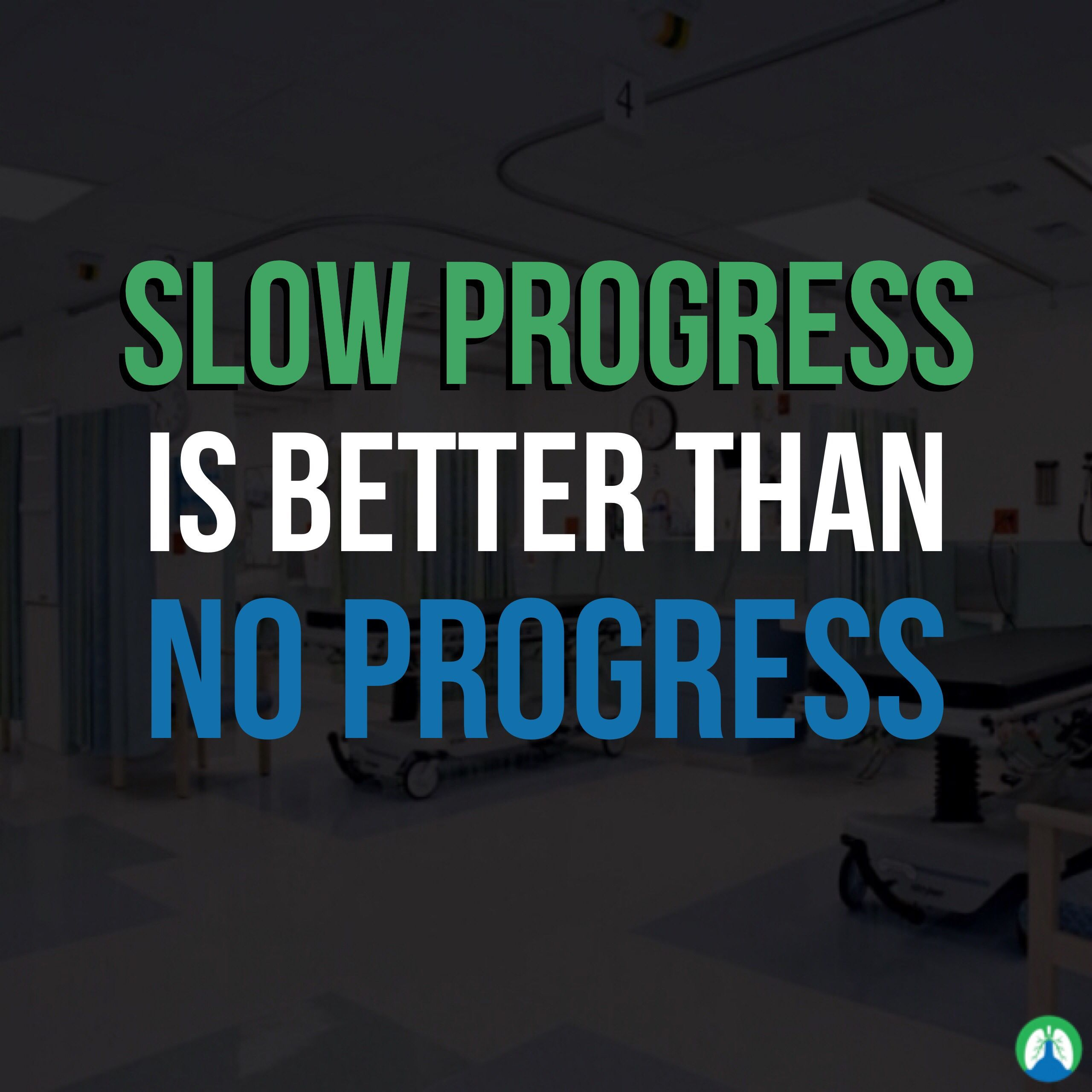 Slow Progress Is Better Than No Progress Respiratory Therapy Inspirational Quotes Therapy