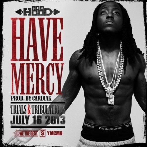 Ace Hood – Have Mercy #acehood Ace Hood – Have Mercy #acehood
