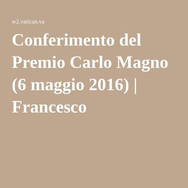 Conferimento del Premio Carlo Magno (6 maggio 2016) | Francesco