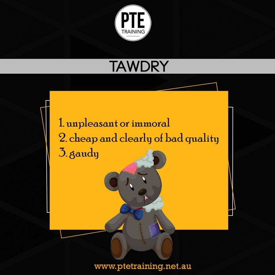 Tawdry Adjective Example Showy But Cheap And Of Poor Quality Synonyms Gaudy Flashy Showy Examples Of Adjectives Adjectives Synonym