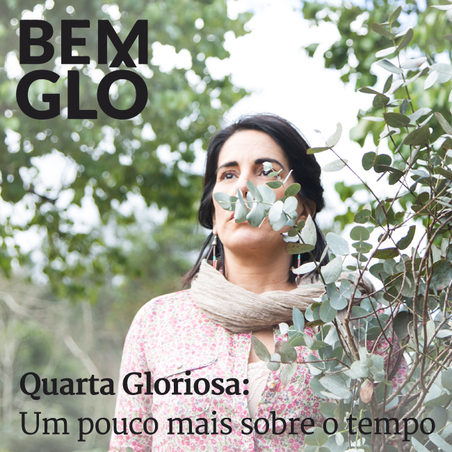 Hoje a Gloria fala mais um pouco sobre o tempo, sobre viver o presente, ser menos ansioso e mais....Vem com a gente e confira! ;) #bemglo #quartagloriosa #umpoucomaissobreotempo