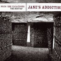 Up From The Catacombs: The Best Of Jane's Addiction — Jane's Addiction