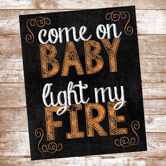 wall art print Come on baby light my fire print lyric  typography