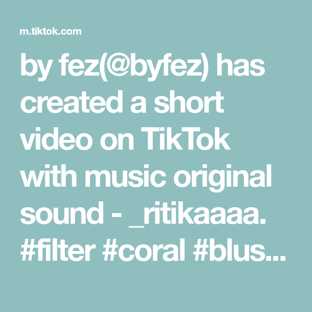 By Fez Byfez Has Created A Short Video On Tiktok With Music Original Sound Ritikaaaa Filter Coral Blush Easymakeu In 2020 The Originals People In Need Lyrics