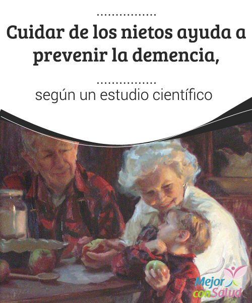Cuidar de los nietos ayuda a prevenir la demencia, según un estudio científico Si bien el cuidar de los nietos suele ser beneficioso en la mayoría de los casos es muy importante que los adultos mayores también tengan tiempo para otras actividades