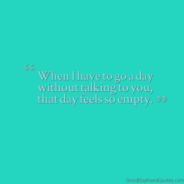 A Day Without Talking To You Good Boyfriend Quotes Best Boyfriend Quotes Boyfriend Quotes Quotes Lockscreen