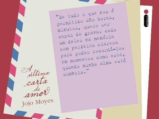 A Ultima Carta De Amor Jojo Moyes Com Imagens Cartas De Amor