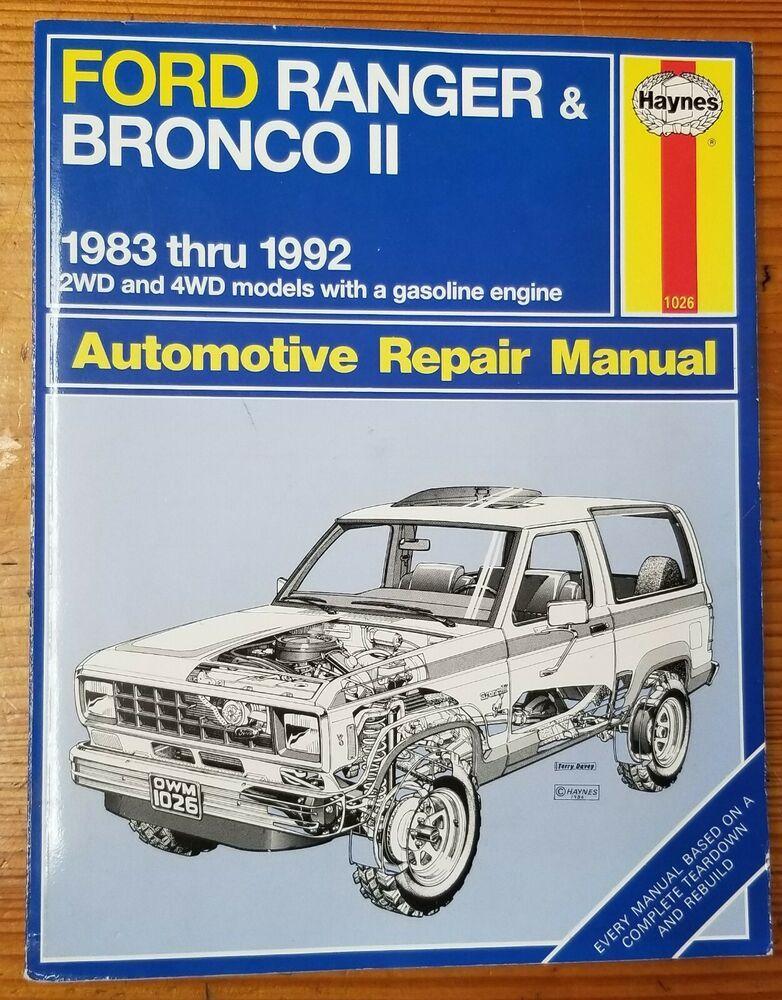 1983 Thru 1992 Ford Ranger Bronco Ii Haynes Automotive Repair Manual 2wd 4wd Ford Ranger Bronco Ii Automotive Repair