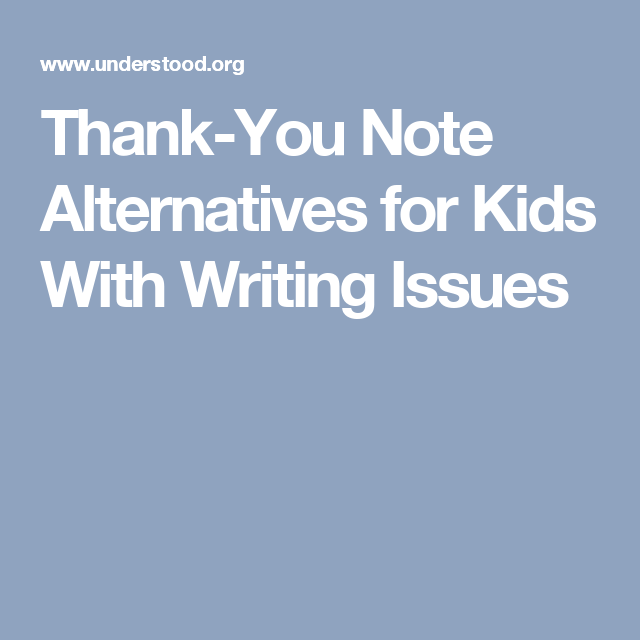 10 Thank You Note Alternatives When Your Child Struggles With Writing Thank You Notes Attention Issues Writing