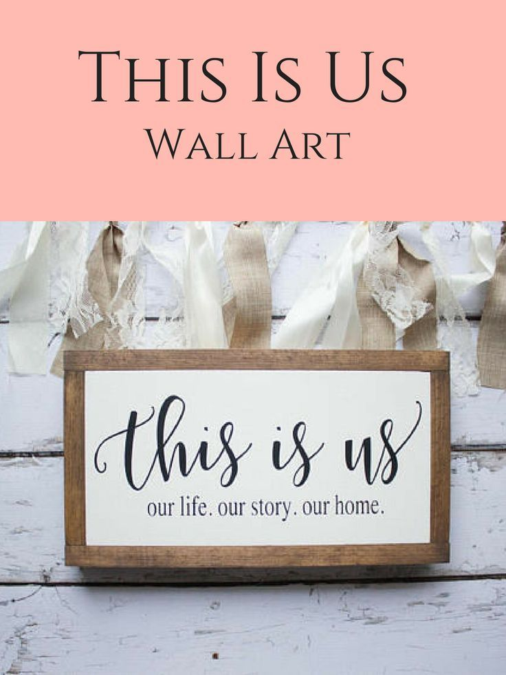 This is us wall art thisisus wallart farmhouse rustic homedecor family ad quotes pinterest walls ads and wall art collages