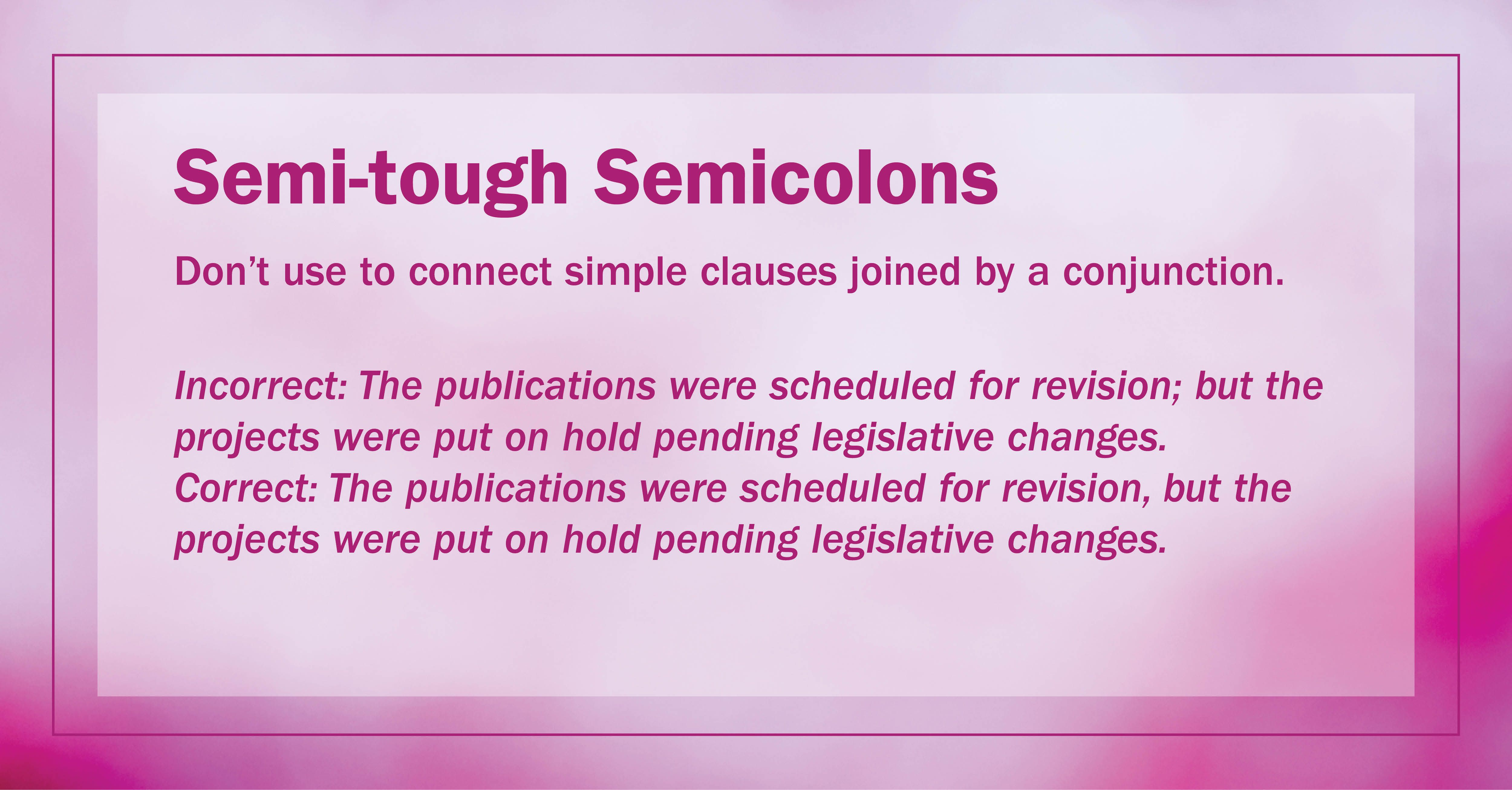 Get It Write Semi Tough Semicolons Don T Use To Connect
