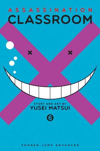 Assassination Classroom Vol 6 2015 The New York Times Best Sellers Manga Graphic Books Winner Yusei Matsui Nytime Goodreads Books