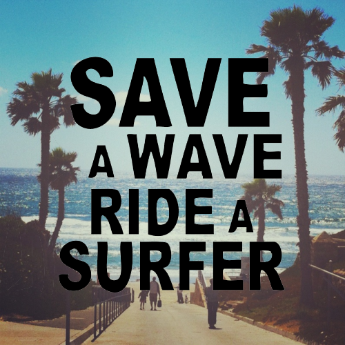 save a wave ride a surfer