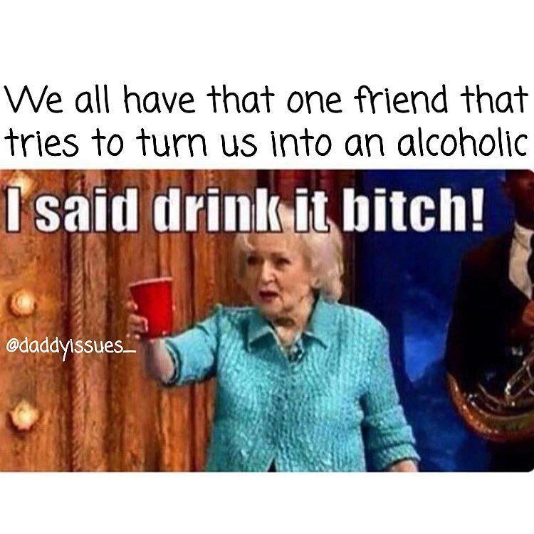 Drunk best friend memes