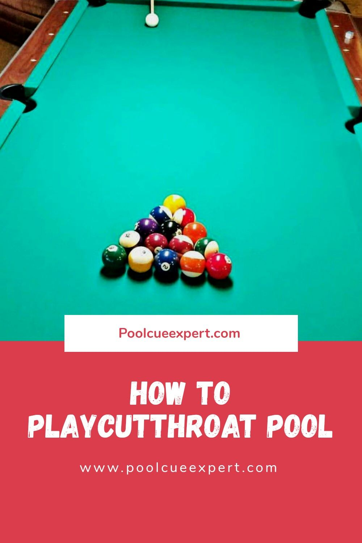 How To Play Cutthroat Pool Play Pool Billiards Pool Pool