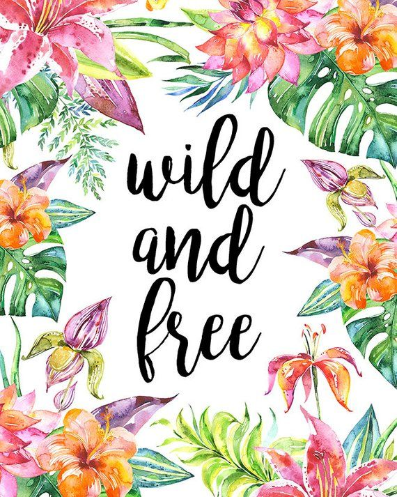 Printable Wild And Free Print Quote Summer Beach Decor Watercolor Flowers Tropical Floral Wall Art N