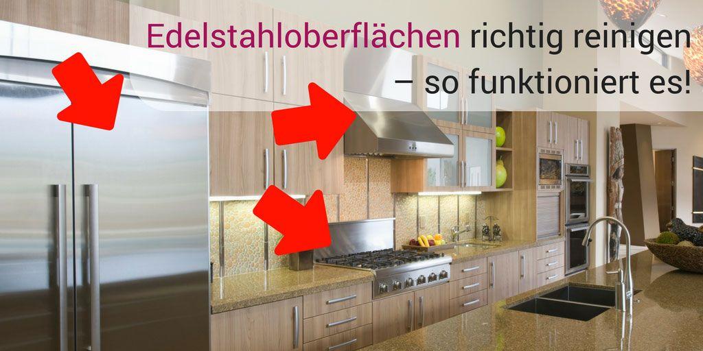 edelstahloberfl chen richtig reinigen so funktioniert es putz tipps pinterest. Black Bedroom Furniture Sets. Home Design Ideas