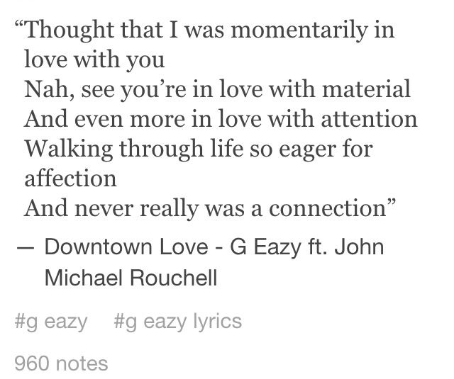 G Eazy Quotes About Love : Downtown Love