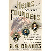 Heirs of the Founders The Epic Rivalry of Henry Clay