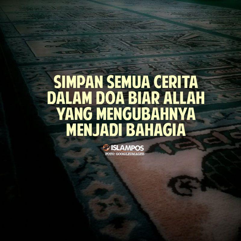 Simpan Semua Cerita Dalam Doa Dengan Gambar Islamic Quotes