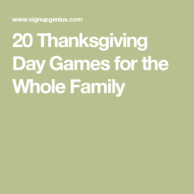 20 Thanksgiving Day Games For The Whole Family Crafts