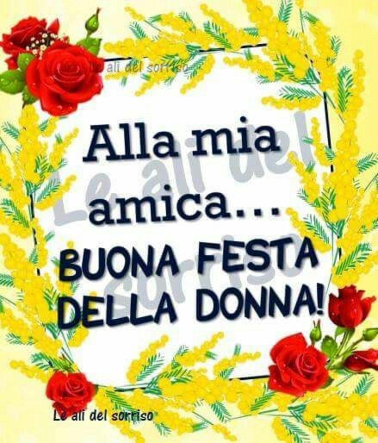 Alla Mia Amica Buona Festa Della Donna Me And You Pinterest