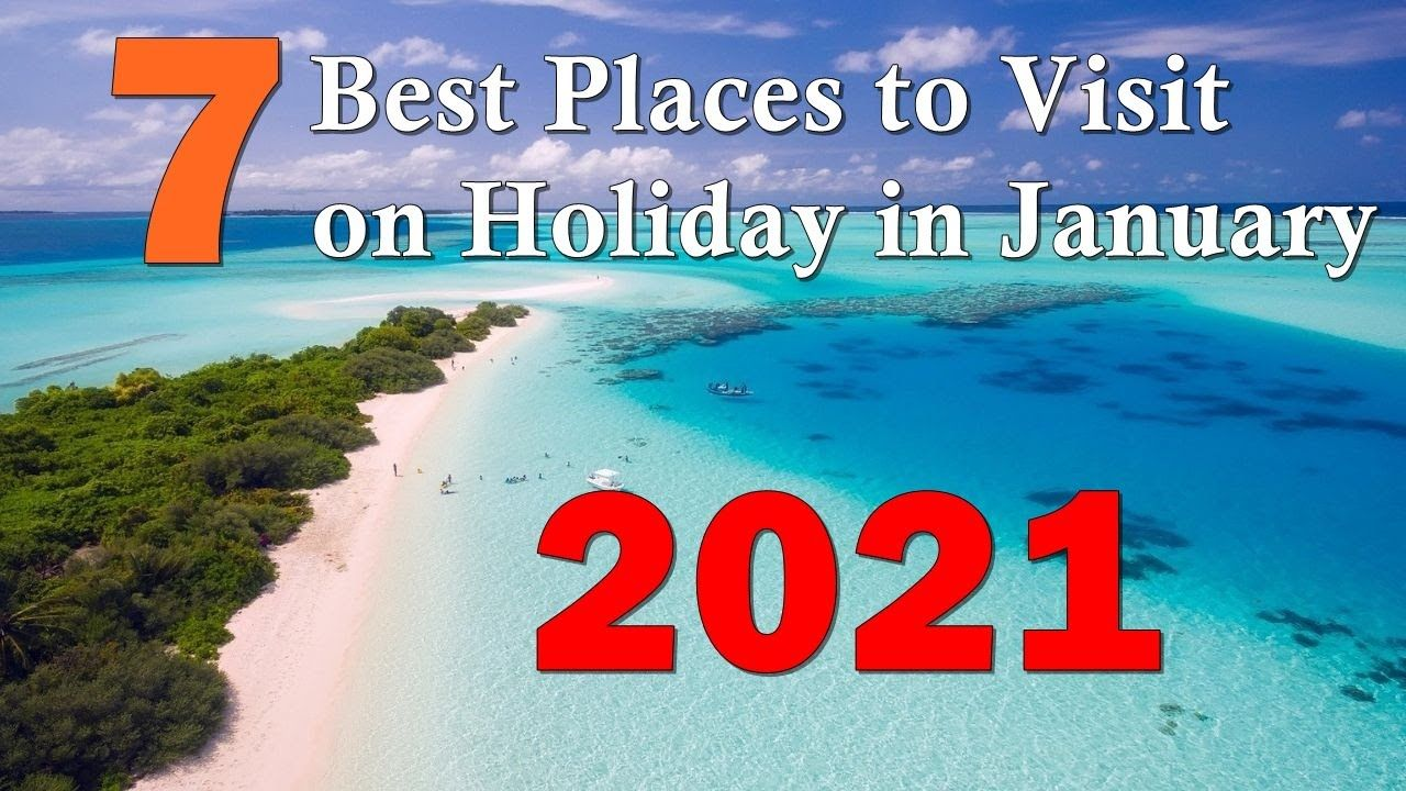 7 Best Places To Visit On Holiday In January Cool Places To Visit Holidays In January Places To Visit