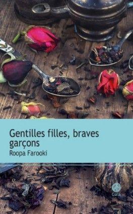 Découvrez Gentilles filles, braves garçons de Roopa Farooki sur Booknode, la communauté du livre