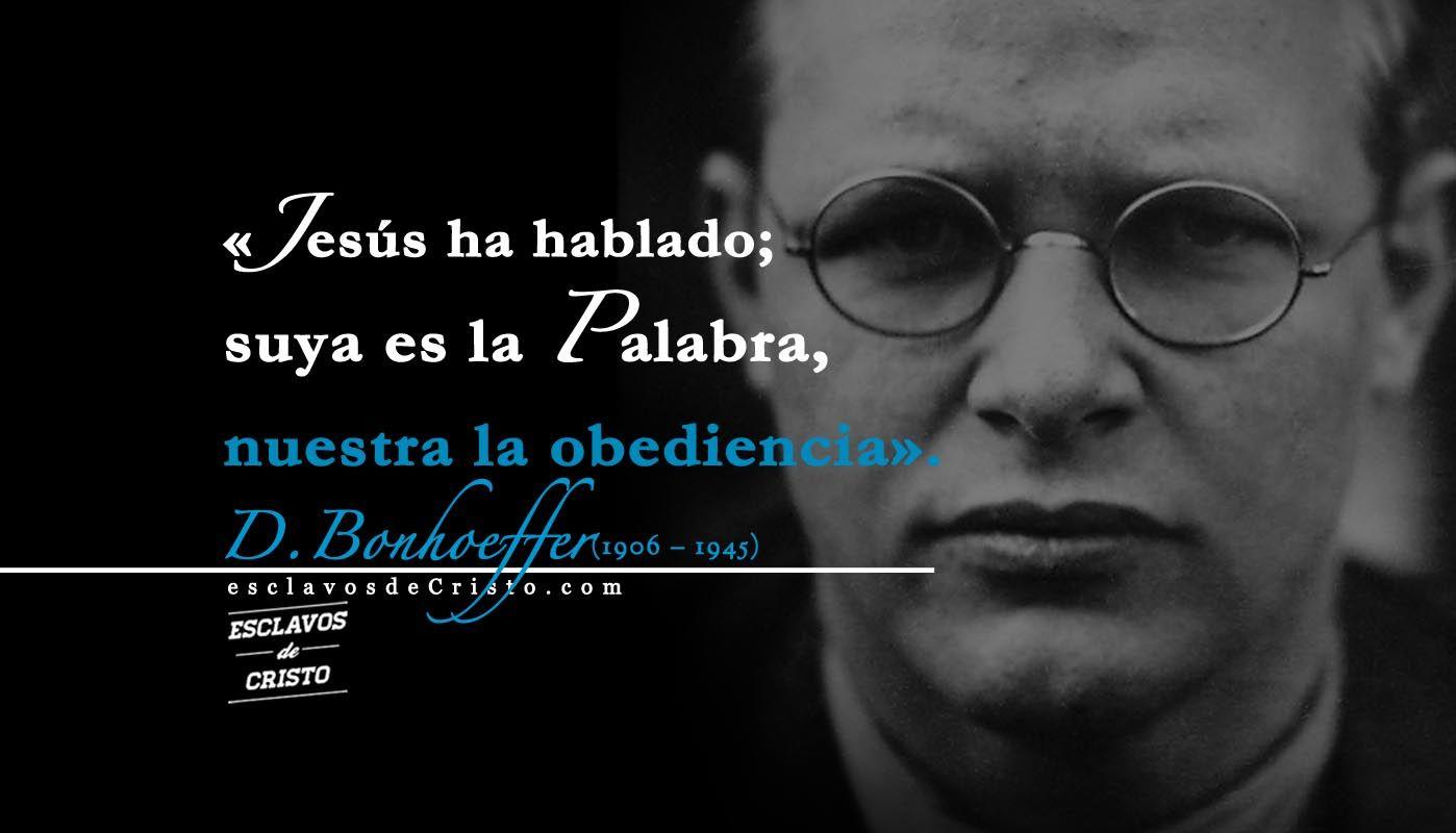 Jesús Te Ha Conocido Dietrich Bonhoeffer 1906 1945