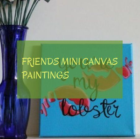 Friends mini canvas paintings