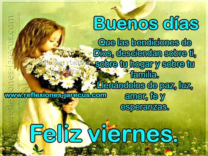 Que Las Bendiciones De Dios Desciendan Sobre Ti Feliz Viernes Feliz Viernes Bendiciones De Dios Imagenes De Feliz Viernes