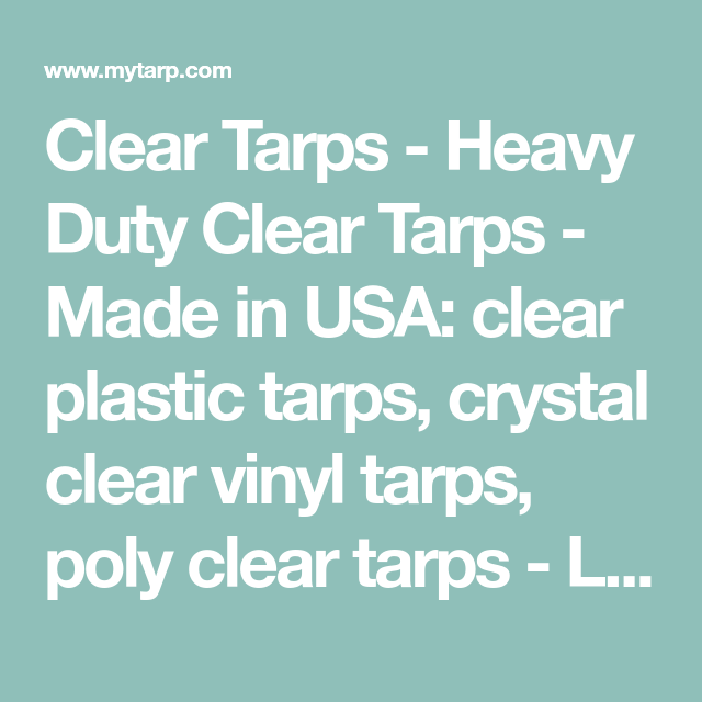 Clear Tarps Heavy Duty Clear Tarps Made In Usa Clear Plastic Tarps Crystal Clear Vinyl Tarps Poly Clear Tarps Large Tarps Clear Vinyl Patio Enclosures