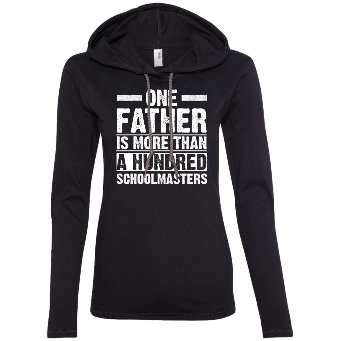 one father is more than a hundred schoolmasters 887L Anvil Ladies' LS T-Shirt Hoodie