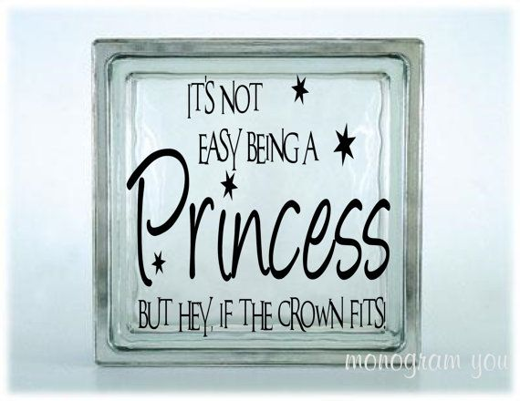 Glass Block Vinyl Decal Its Not Easy Being A Princess But Hey If - Glass block vinyl decals