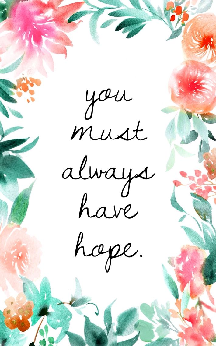 You must always have hope. background, wallpaper, quotes