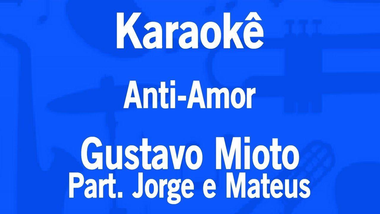 Karaoke Anti Amor Gustavo Mioto Part Jorge E Mateus Karaoke