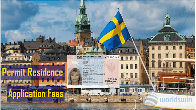 Application Fees For Residence Permits To Live With Someone In Sweden Work Travel Sweden How To Apply