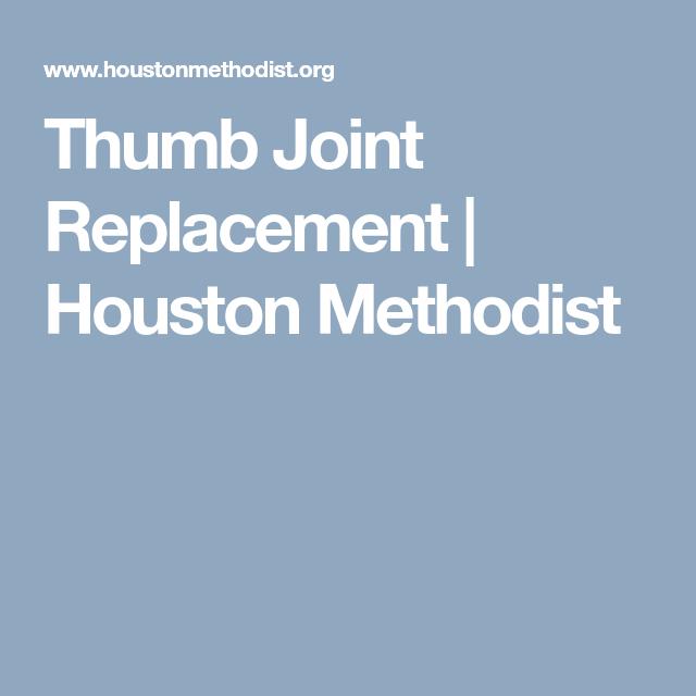 thumb joint replacement houston methodist arthritis pinterest