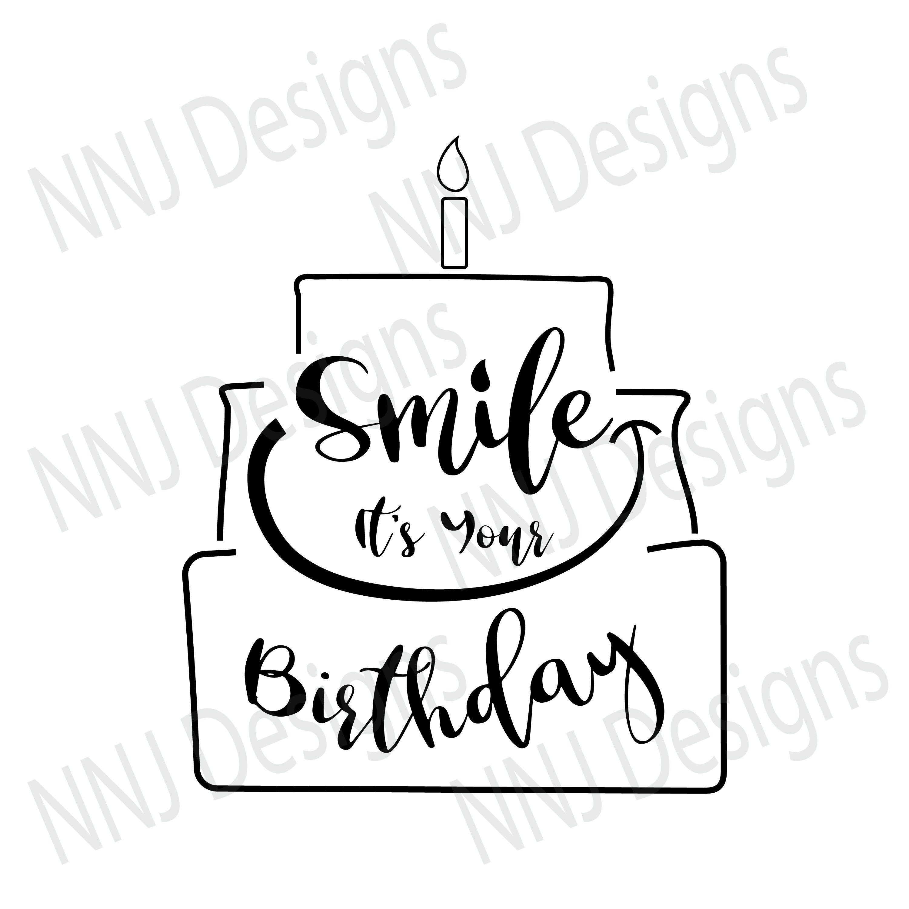 Smile It S Your Birthday Svg Happy Birthday Quote Party Cute Black