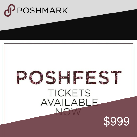 "POSHFEST ""17 TICKETS AVAILABLE Hurry, A Few Poshfest"