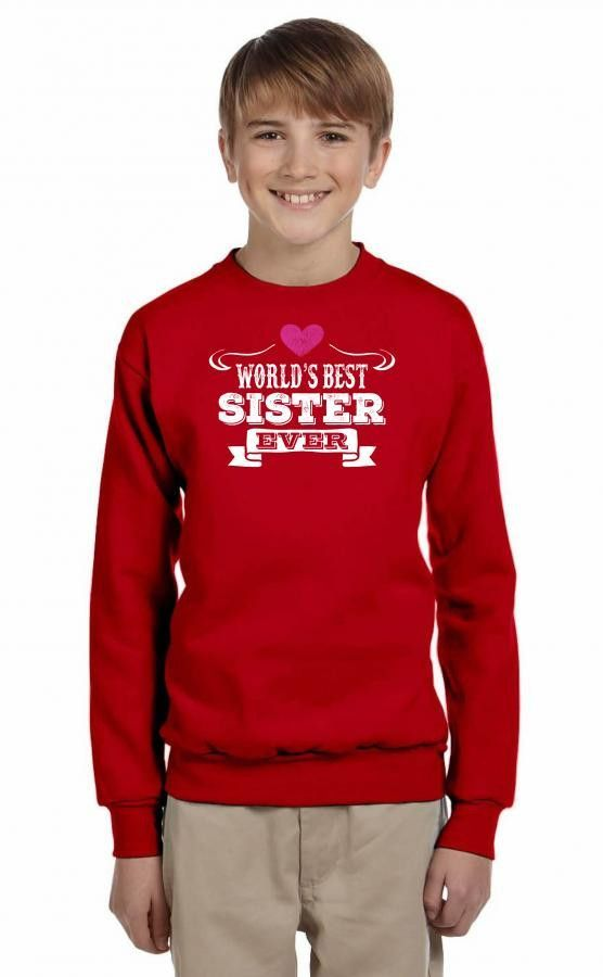 worlds best sister ever 1 Youth Sweatshirt