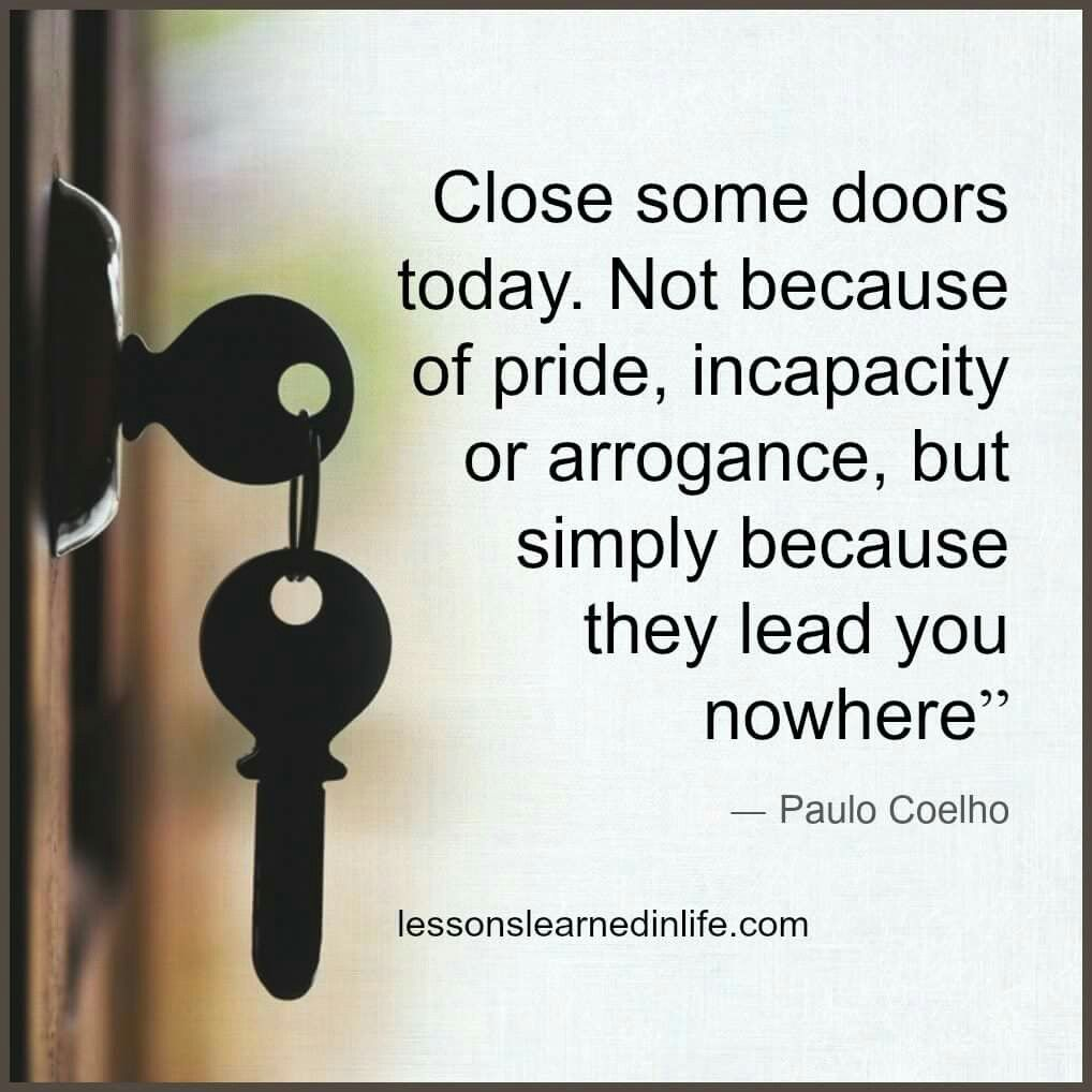 Close some doors #wisdom #facts #truth #relationships #love