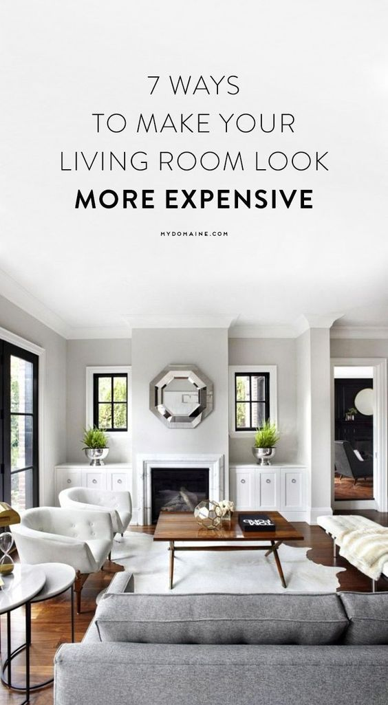 7 ways to make your living room look more expensive living rooms room and urban rustic for How to make my living room look more modern