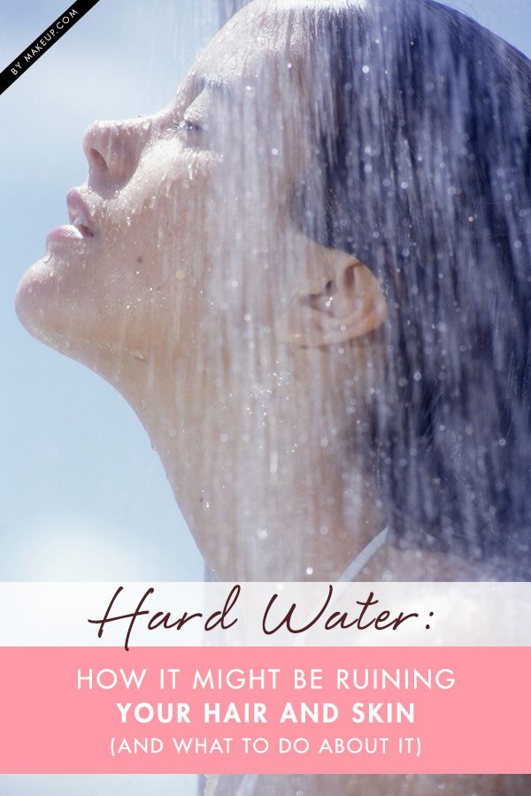 Hard Water: How It Might be Ruining Your Hair and Skin | Water ...