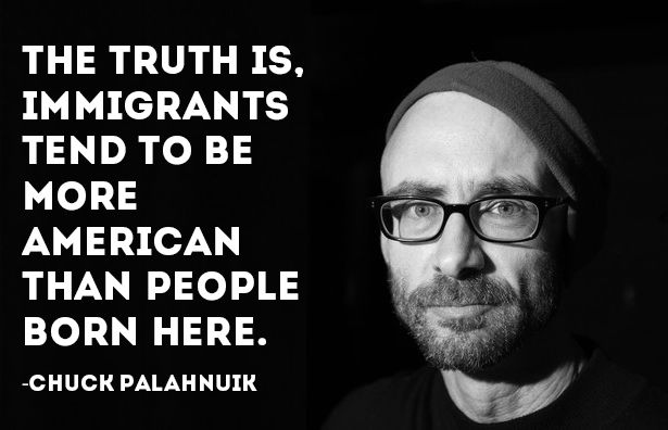 Chuck Palahnuik On Immigration Immigration Quotes Quotes Life Quotes