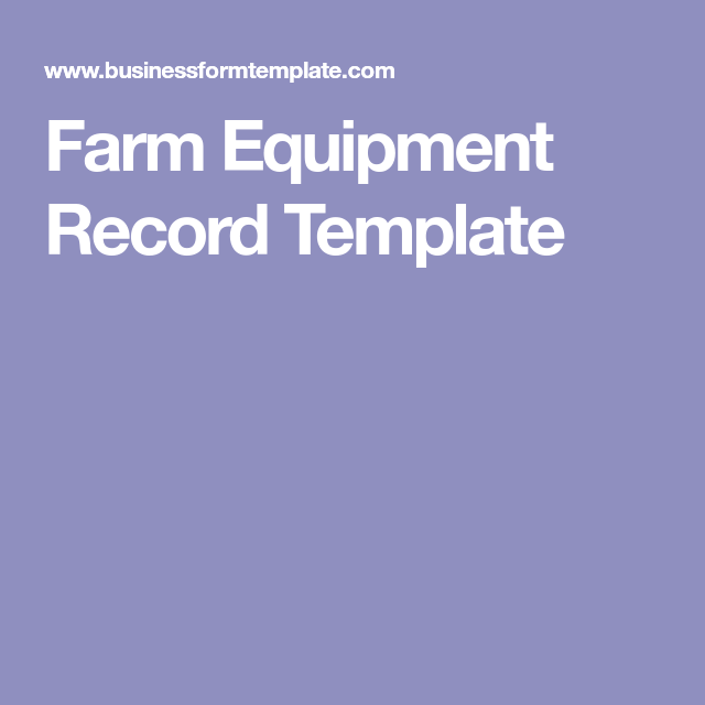 Farm Equipment Record Template (With Images)