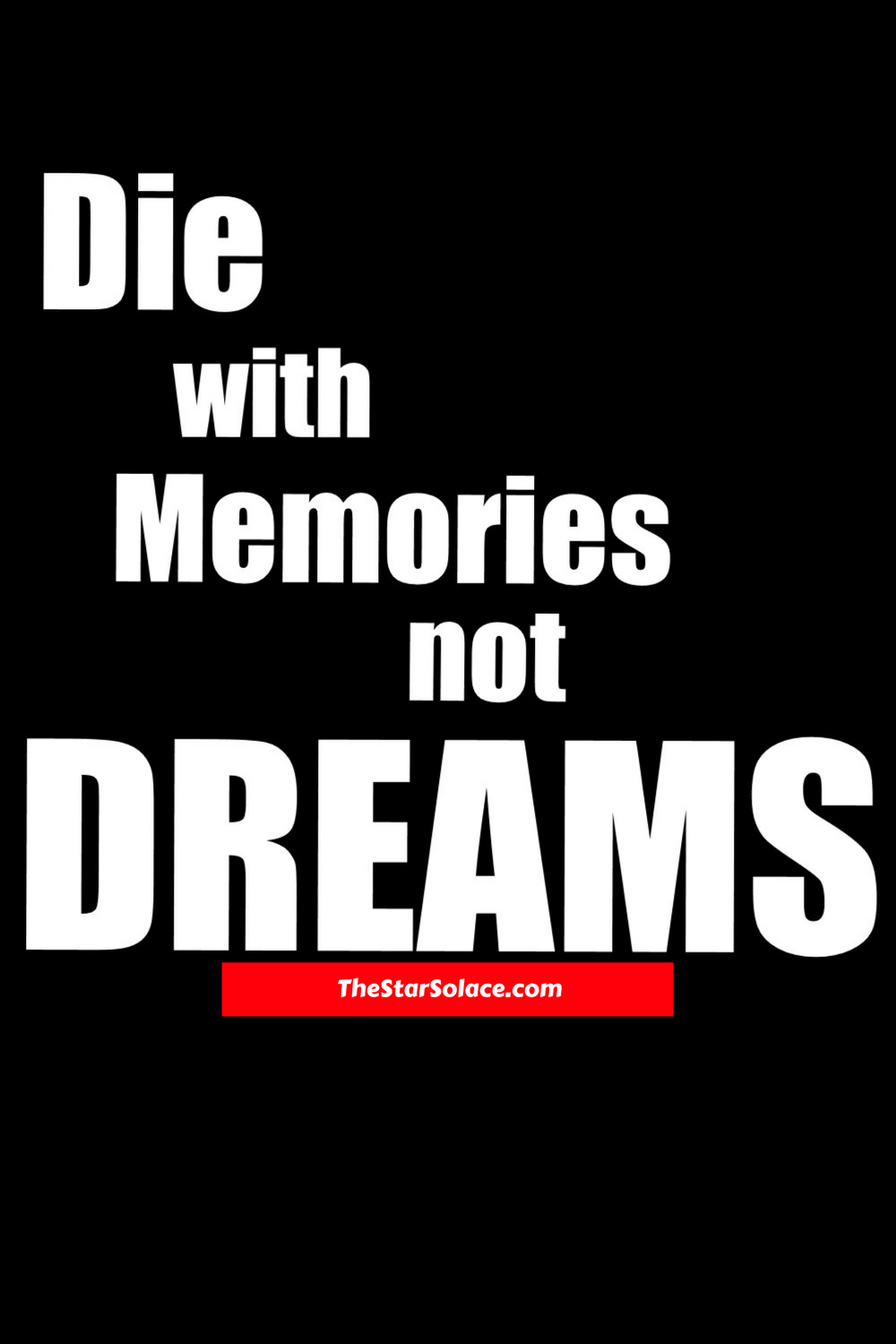Dreams, Memories, Die, Ideas, Tips, Life, Motivation, Inspiration,