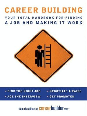 Career Building Your Total Handbook For Finding A Job And Making